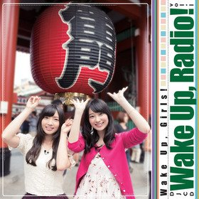 DJCD「Wake Up,Radio!」vol.1(DVD付) [CD] Wake Up,Girls !